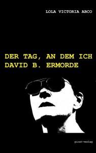 Cover_Abco_Der-Tag-an-dem-ich-David-B.-ermorde